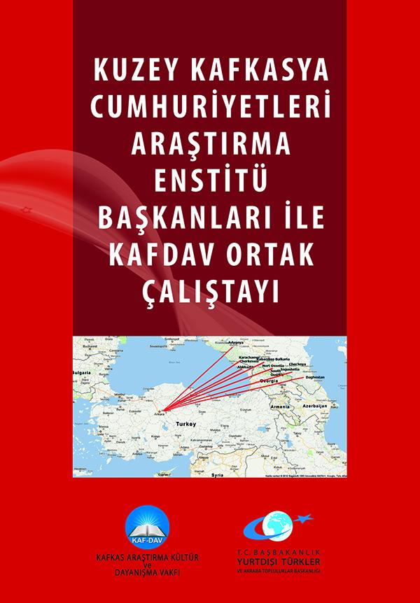Kuzey Kafkasya Cumhuriyetleri Araştırma Enstitü Başkanları ile Kafdav Ortak Çalıştayı